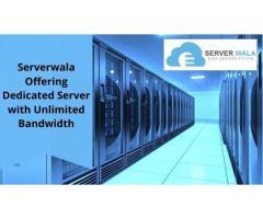 Serverwala Offering Dedicated Server with Unlimited Bandwidth