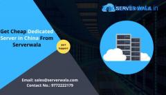 Get Cheap Dedicated Server in China From Serverwala