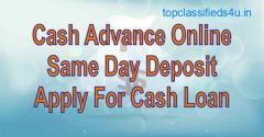 Cash Advance Online Same Day Deposit |Get Fast Cash US
