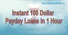 Instant 100 Dollar Payday Loans in 1 Hour |GetFastCashUS
