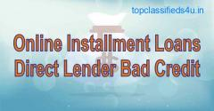 Online Installment Loans Direct Lender Bad Credit |GetFastCashUS