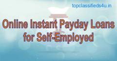 Online Instant Payday Loans for Self-Employed |Get Fast Cash US