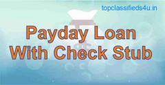 Payday Loan With Check Stub - Get Fast Cash US