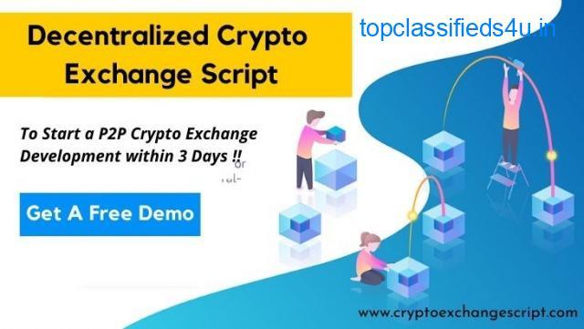 Decentralized Crypto Exchange Script- To Start P2P Crypto Exchange Platform