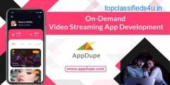 Distribute content across the world by initiating On-Demand Video Streaming App Development